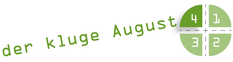 der kluge August 4